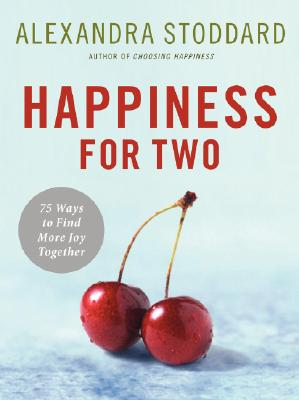 Happiness for Two By Stoddard, Alexandra