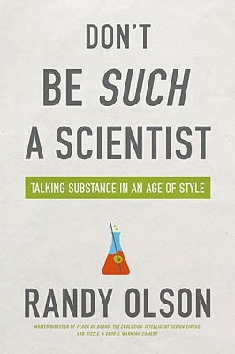 Don't Be Such a Scientist By Olson, Randy
